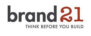 Brand 21-Think before you build